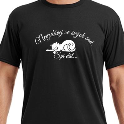 """vtipné tričko """"Nevzdávej se svých snů. Spi dál."""""""